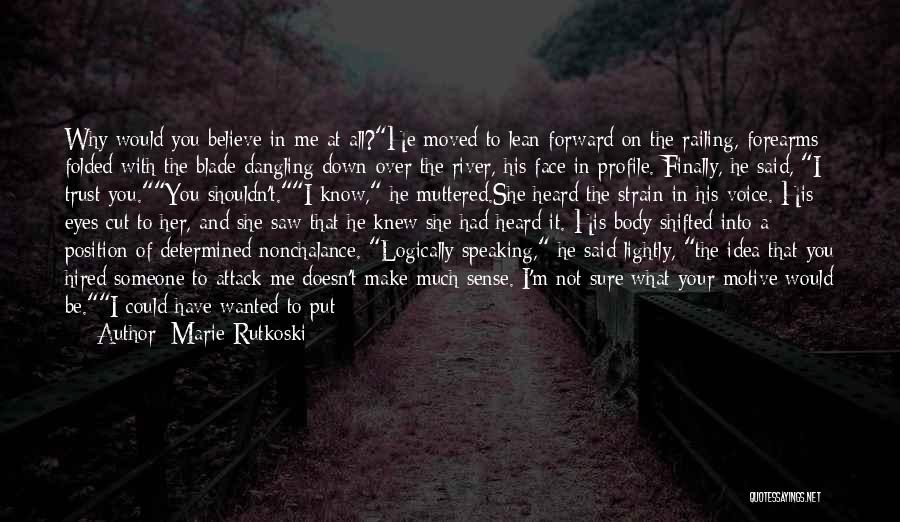 Me Profile Quotes By Marie Rutkoski