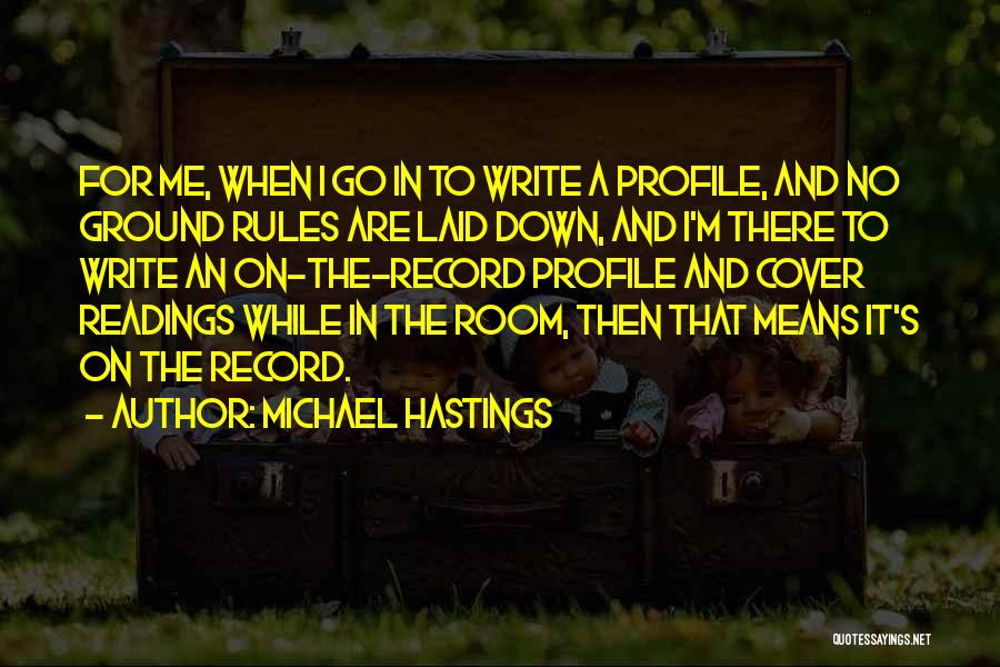 Me Profile Quotes By Michael Hastings