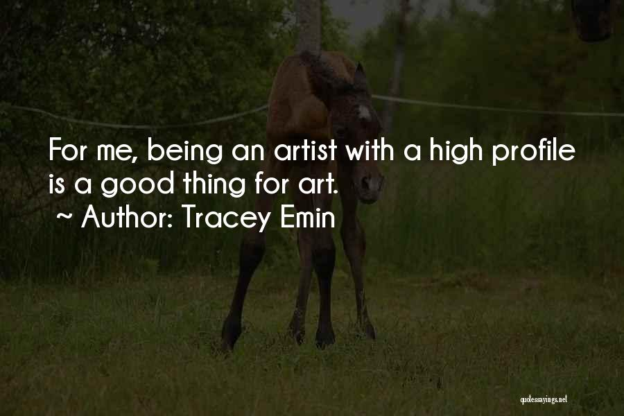 Me Profile Quotes By Tracey Emin