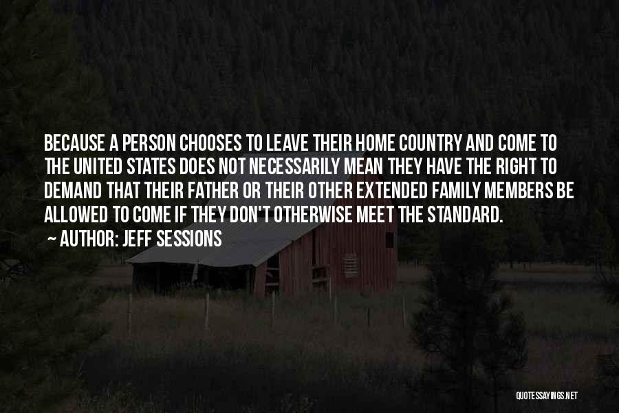Mean Family Members Quotes By Jeff Sessions