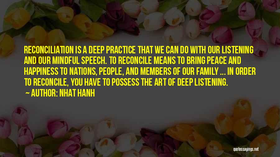 Mean Family Members Quotes By Nhat Hanh