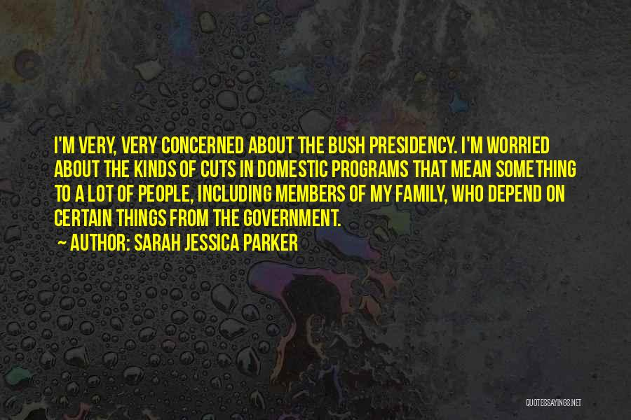Mean Family Members Quotes By Sarah Jessica Parker