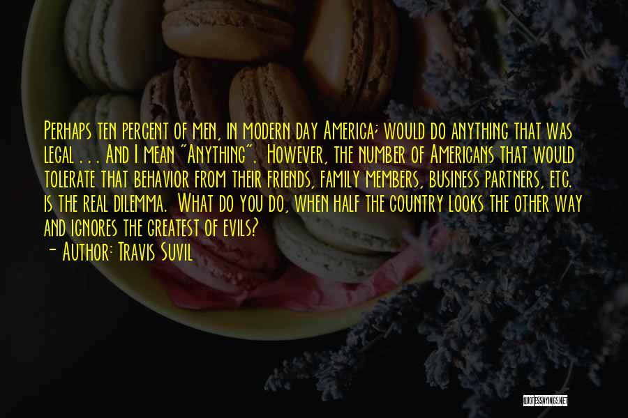 Mean Family Members Quotes By Travis Suvil