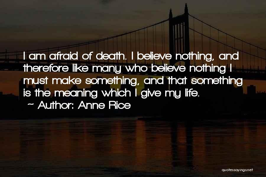 Meaning Of Life And Death Quotes By Anne Rice