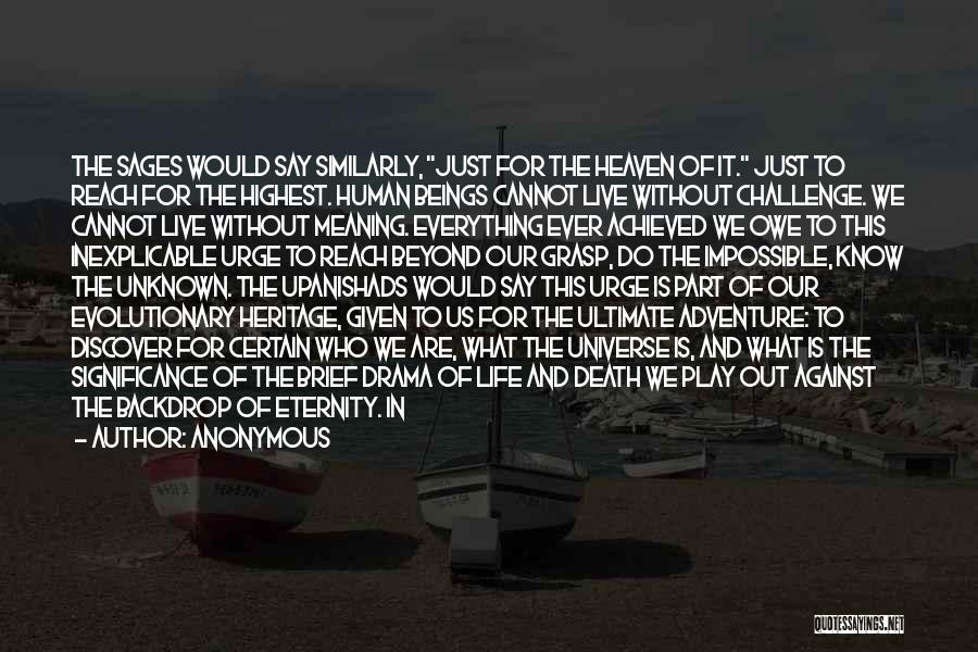Meaning Of Life And Death Quotes By Anonymous