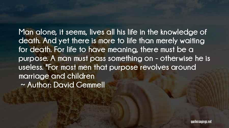 Meaning Of Life And Death Quotes By David Gemmell