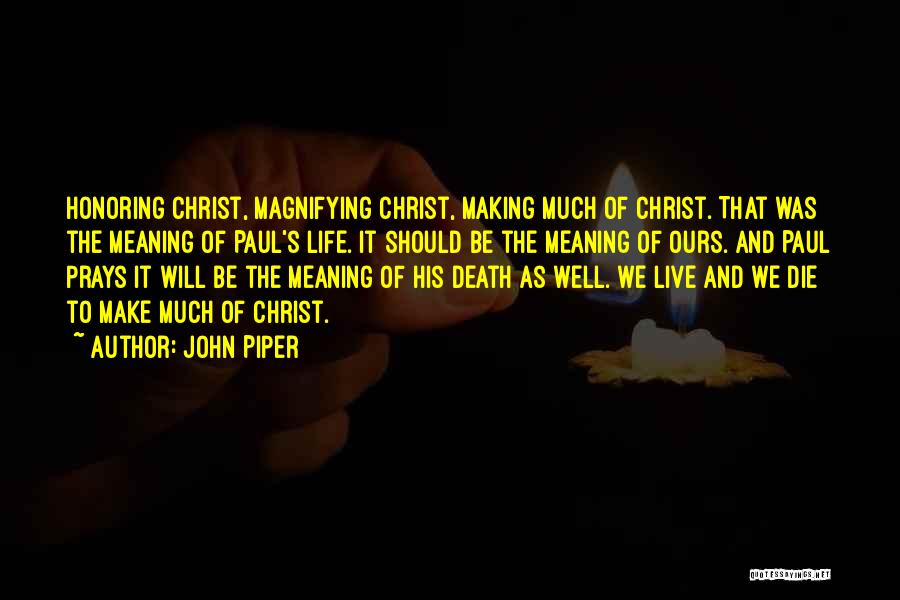 Meaning Of Life And Death Quotes By John Piper