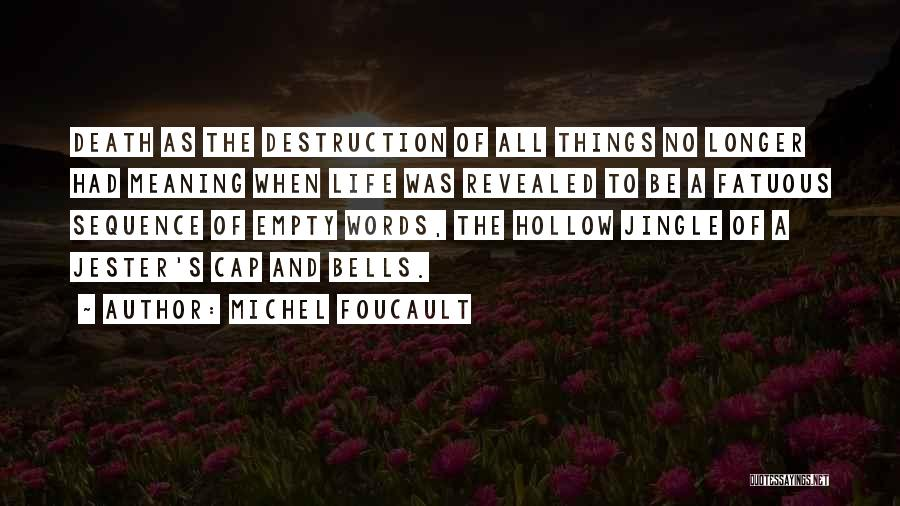 Meaning Of Life And Death Quotes By Michel Foucault