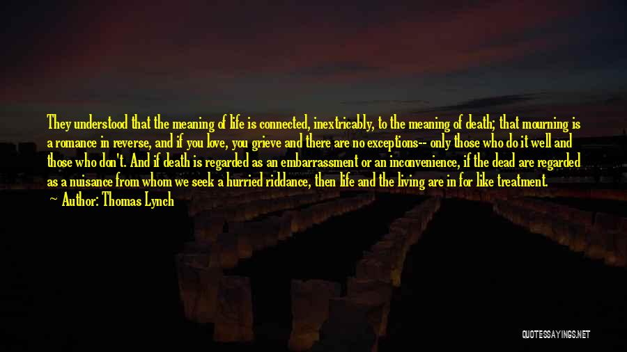 Meaning Of Life And Death Quotes By Thomas Lynch