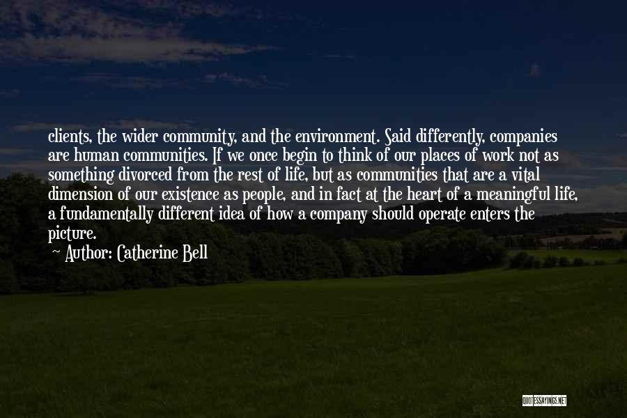Meaningful Existence Quotes By Catherine Bell