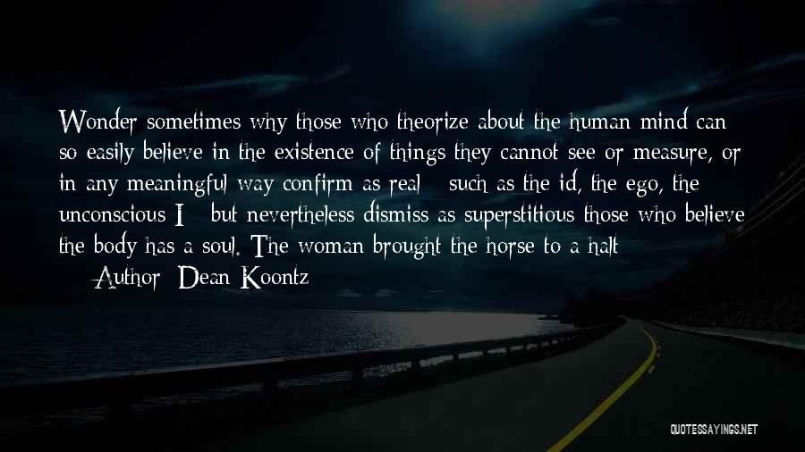 Meaningful Existence Quotes By Dean Koontz
