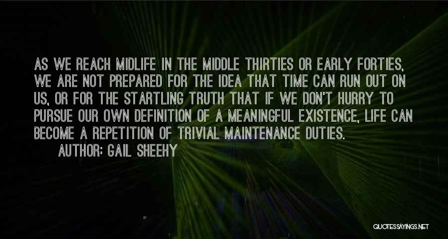 Meaningful Existence Quotes By Gail Sheehy