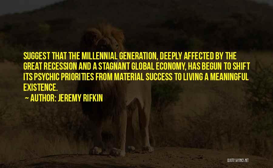 Meaningful Existence Quotes By Jeremy Rifkin