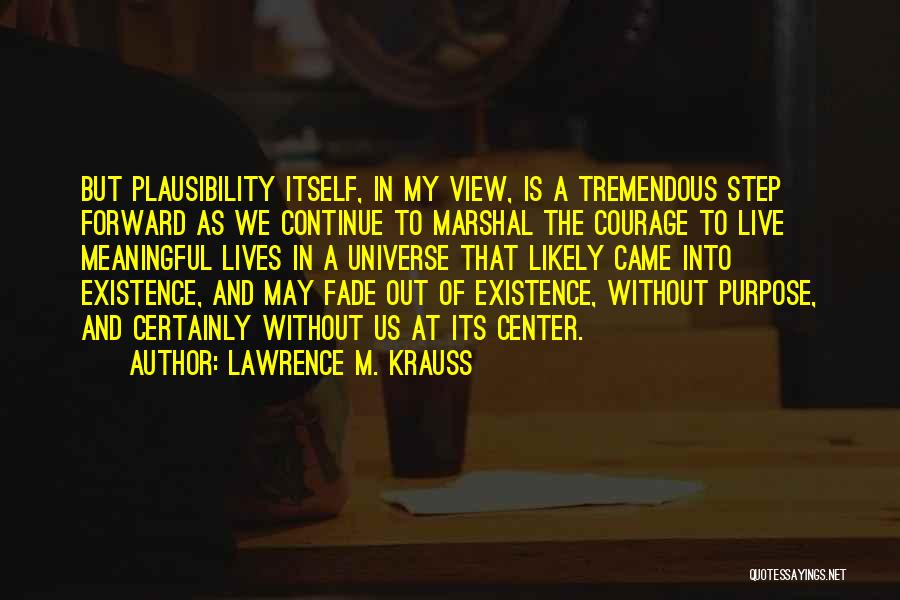 Meaningful Existence Quotes By Lawrence M. Krauss