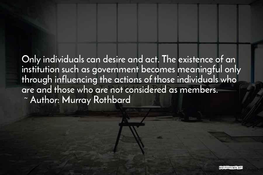 Meaningful Existence Quotes By Murray Rothbard