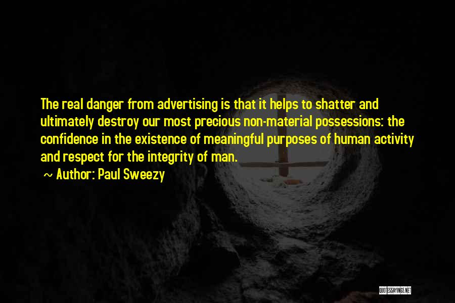 Meaningful Existence Quotes By Paul Sweezy