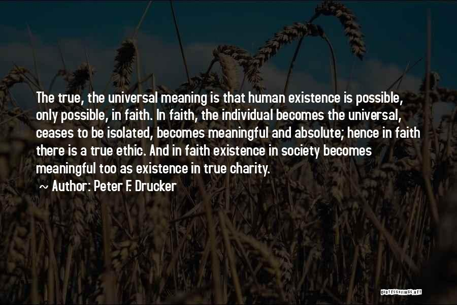 Meaningful Existence Quotes By Peter F. Drucker
