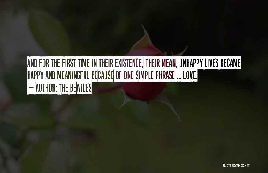 Meaningful Existence Quotes By The Beatles