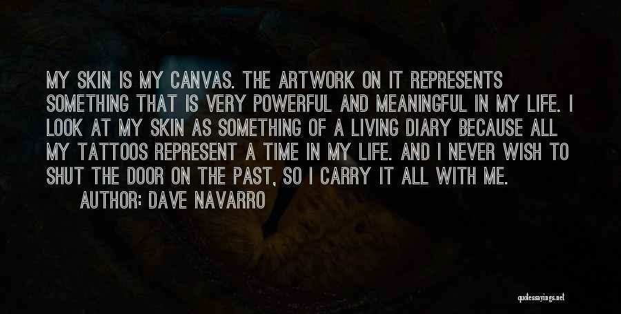 Meaningful Tattoos Quotes By Dave Navarro