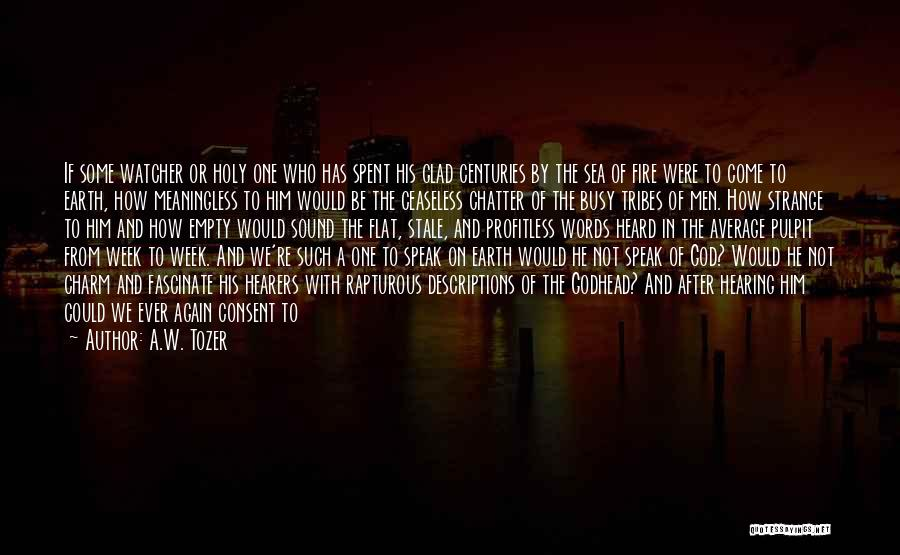 Meaningless Words Quotes By A.W. Tozer