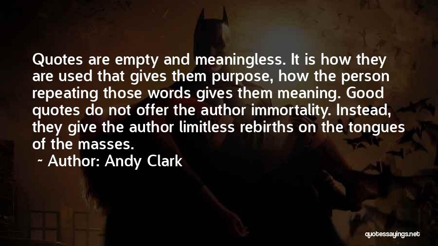 Meaningless Words Quotes By Andy Clark