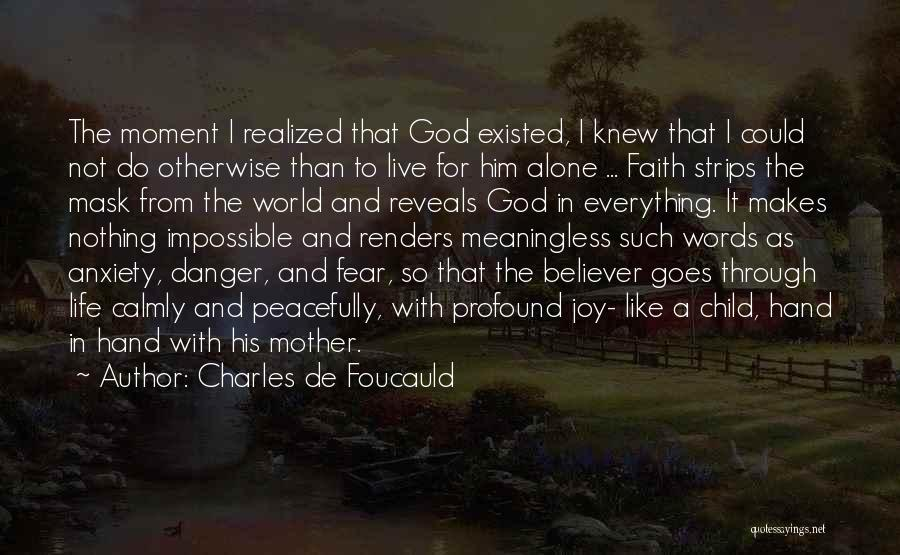 Meaningless Words Quotes By Charles De Foucauld