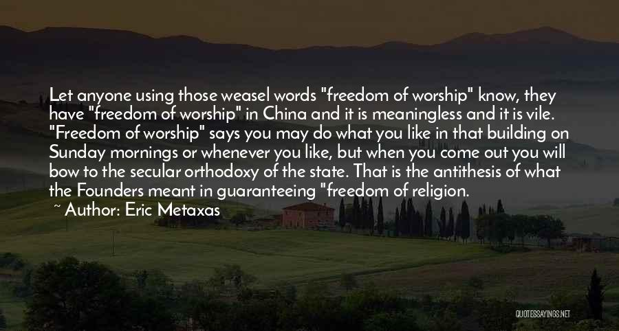 Meaningless Words Quotes By Eric Metaxas