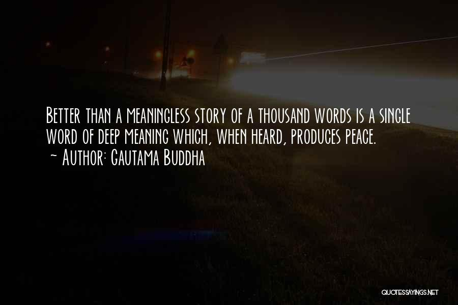 Meaningless Words Quotes By Gautama Buddha