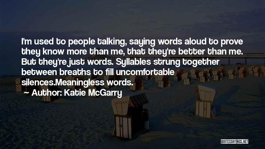 Meaningless Words Quotes By Katie McGarry