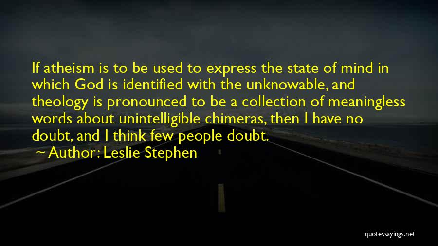 Meaningless Words Quotes By Leslie Stephen