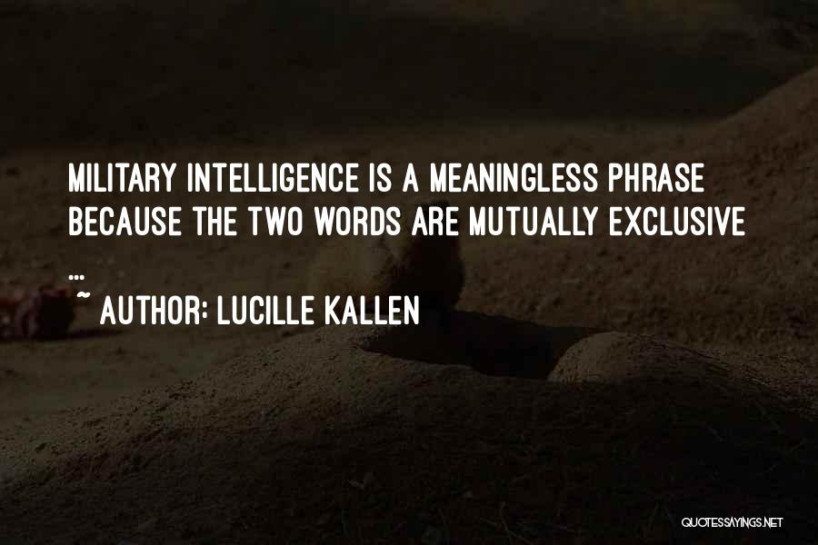 Meaningless Words Quotes By Lucille Kallen