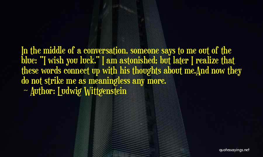 Meaningless Words Quotes By Ludwig Wittgenstein