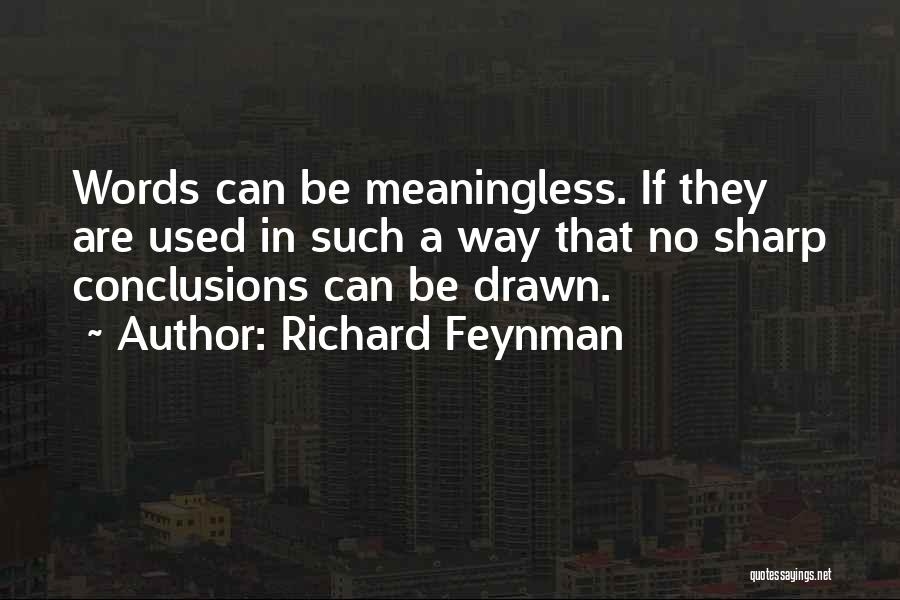 Meaningless Words Quotes By Richard Feynman