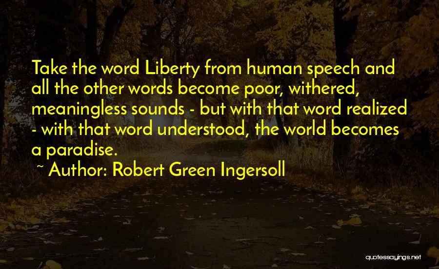 Meaningless Words Quotes By Robert Green Ingersoll