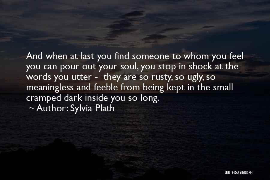 Meaningless Words Quotes By Sylvia Plath