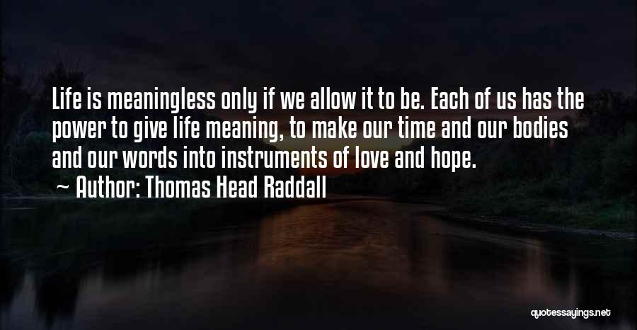 Meaningless Words Quotes By Thomas Head Raddall