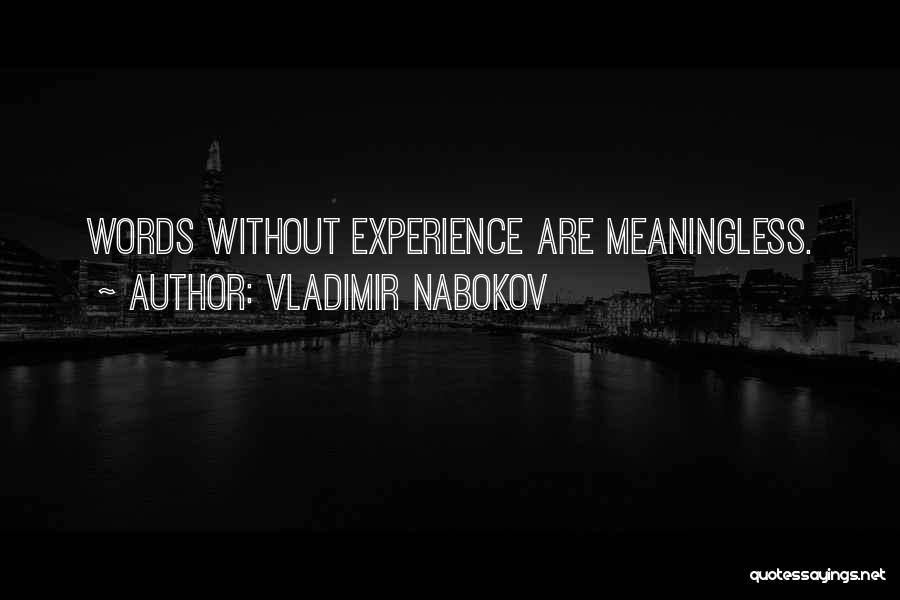 Meaningless Words Quotes By Vladimir Nabokov