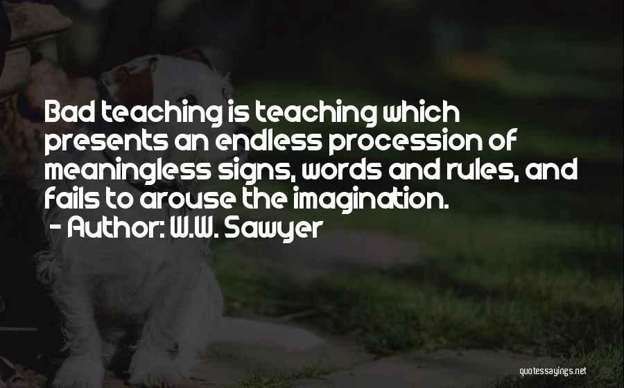 Meaningless Words Quotes By W.W. Sawyer