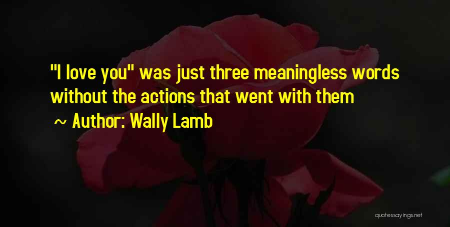 Meaningless Words Quotes By Wally Lamb