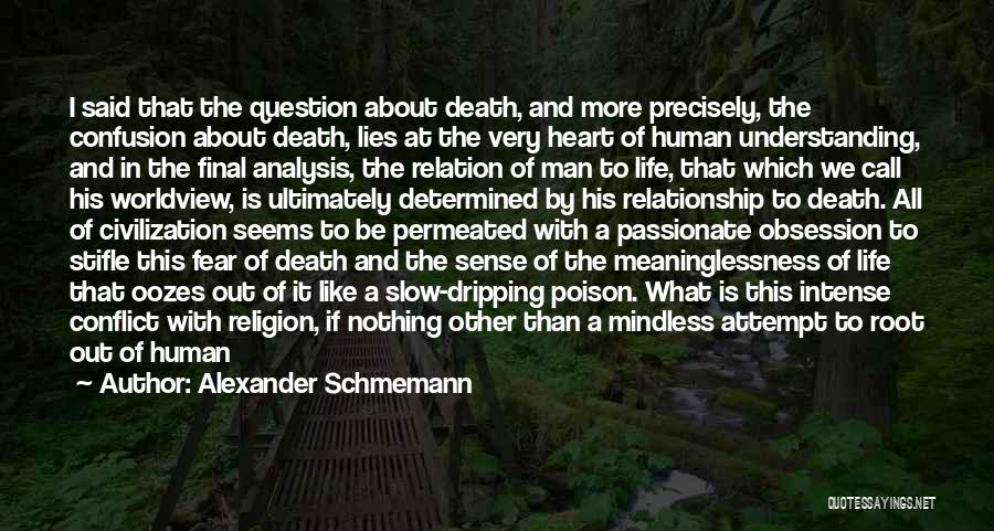 Meaninglessness Of Life Quotes By Alexander Schmemann