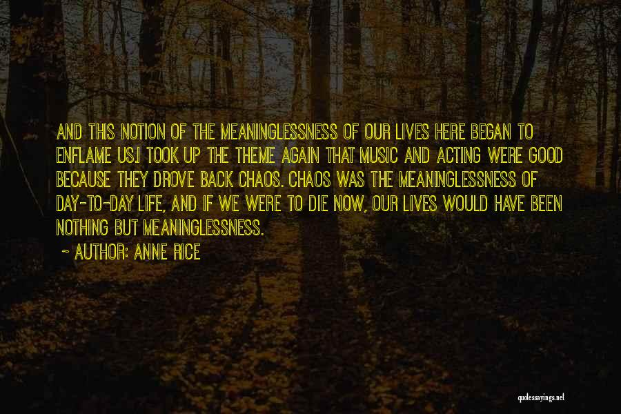 Meaninglessness Of Life Quotes By Anne Rice