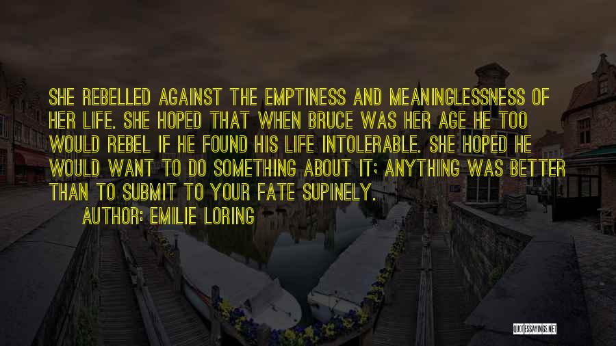 Meaninglessness Of Life Quotes By Emilie Loring