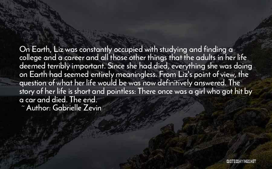 Meaninglessness Of Life Quotes By Gabrielle Zevin