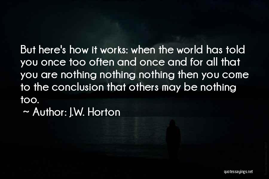 Meaninglessness Of Life Quotes By J.W. Horton