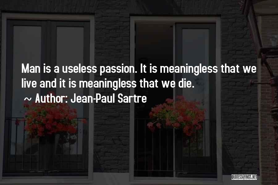 Meaninglessness Of Life Quotes By Jean-Paul Sartre