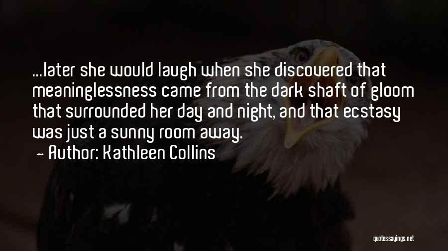 Meaninglessness Of Life Quotes By Kathleen Collins