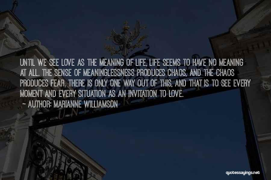 Meaninglessness Of Life Quotes By Marianne Williamson