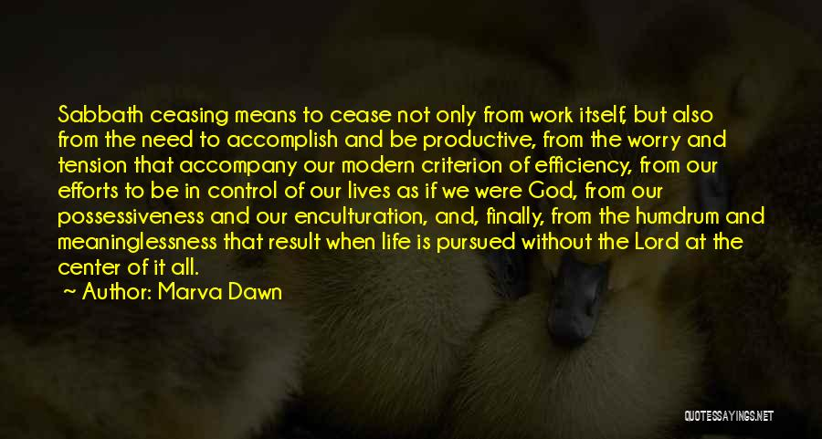 Meaninglessness Of Life Quotes By Marva Dawn
