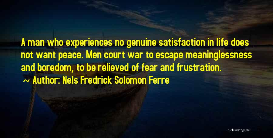 Meaninglessness Of Life Quotes By Nels Fredrick Solomon Ferre