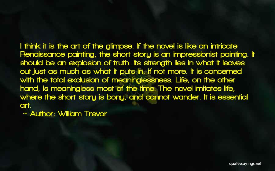 Meaninglessness Of Life Quotes By William Trevor